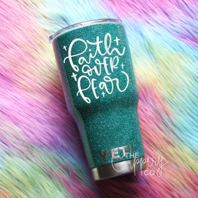 Faith Over Fear Stainless Steel Glitter Tumbler - YETI or Ozark