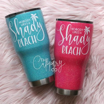 Nobody Likes A Shady Beach Stainless Steel Glitter Tumbler - YETI or Ozark