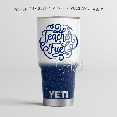 Teacher Fuel Stainless Steel Glitter Tumbler - YETI or Ozark