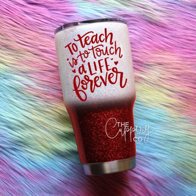 To Teach Is to Touch A Life Forever Stainless Steel Glitter Tumbler - YETI or Ozark