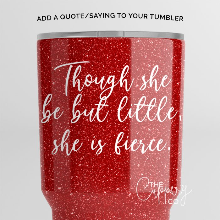 Add a quote to your glitter tumbler