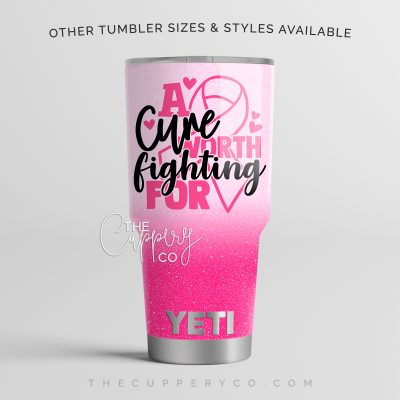 A Cure Worth Fighting For Breast Cancer Awareness Glitter YETI
