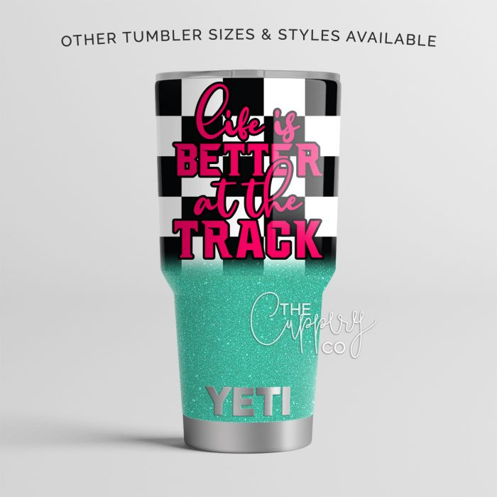 Life Is Better at the Track Glitter YETI